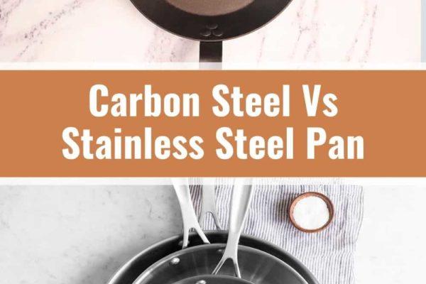 Carbon Steel vs Stainless Steel Pan: Strengths & Weaknesses