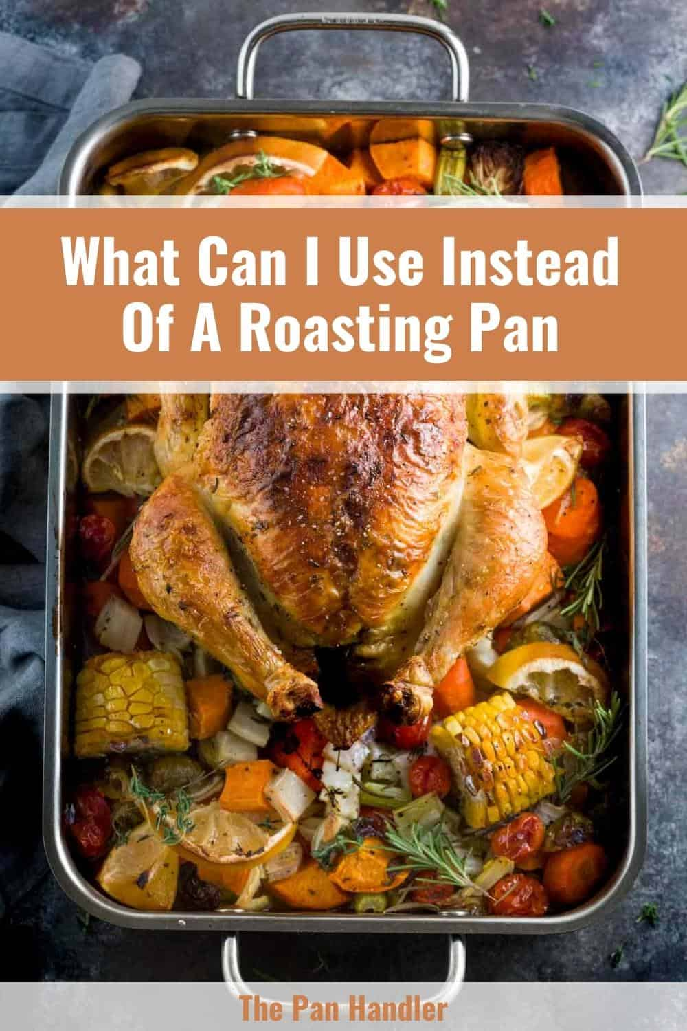 what can i use instead of a roasting pan